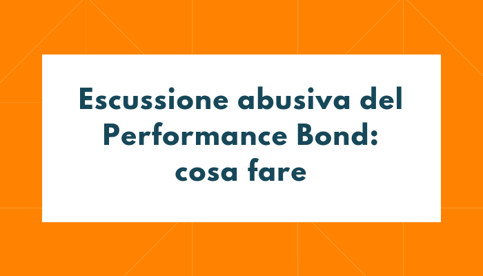Escussione_Abusiva_del_Performance_Bond